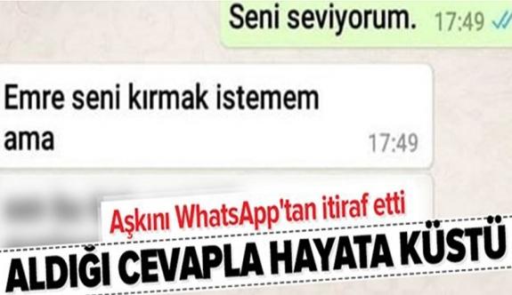 WhatsApp'tan aşkını itiraf eden Emre aldığı cevapla hayata küstü!.