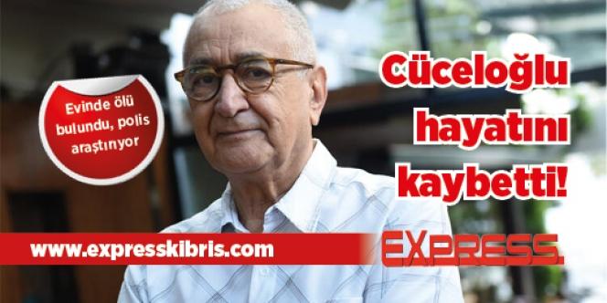 Cüceloğlu hayatını kaybetti